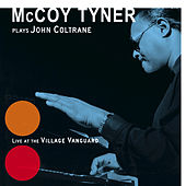 Play & Download Plays John Coltrane: Live At The Village Vanguard by McCoy Tyner | Napster