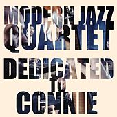 Play & Download Dedicated to Connie by Modern Jazz Quartet | Napster
