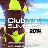 Clubland Summer 2014 (Compiled and Mixed By Stefan Gruenwald) by Various Artists
