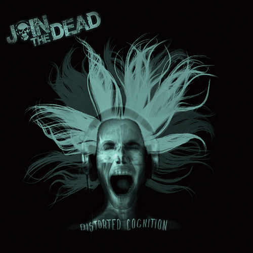 Distorted Cognition by Join the Dead