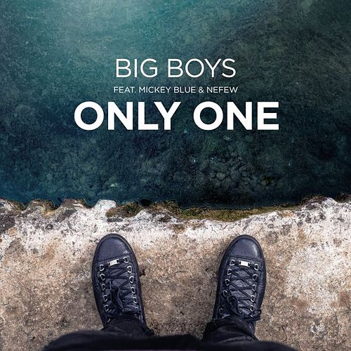 Play & Download Only One (feat. Mickey Blue & Nefew) by Big Boys | Napster