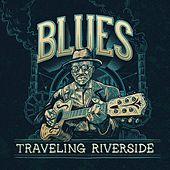 Blues: Traveling Riverside von Various Artists
