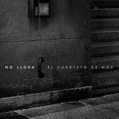 Play & Download No Llora by El Cuarteto De Nos | Napster