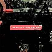 Play & Download Billions by The March Divide | Napster