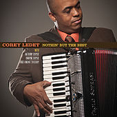 Play & Download Nothin' But the Best by Corey Ledet | Napster