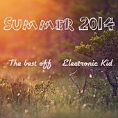 Summer 2014 The Best Off Electronic Kid - EP by Various Artists