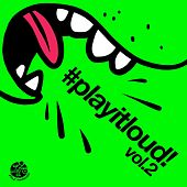 Play & Download #playitloud Vol.2 - EP by Various Artists | Napster