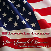 Star Spangled Banner (Verses 1 & 2) [Extended Version] by Bloodstone