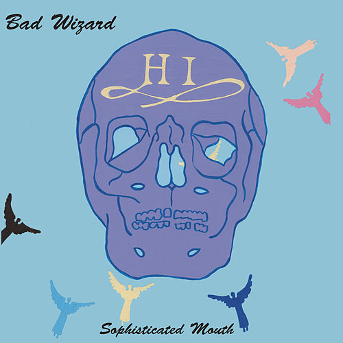 Play & Download Sophisticated Mouth by Bad Wizard | Napster