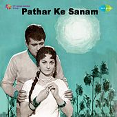 Pathar Ke Sanam (Original Motion Picture Soundtrack) by Various Artists