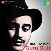 Play & Download The Classic: Guru Dutt by Various Artists | Napster