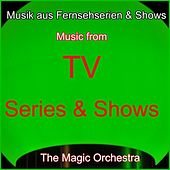 Play & Download Musik aus Fernsehserien & Shows (Music from TV Series & Shows) by The Magic Orchestra | Napster