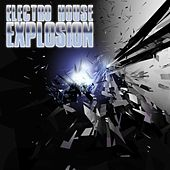 Play & Download Electro House Explosion by Various Artists | Napster