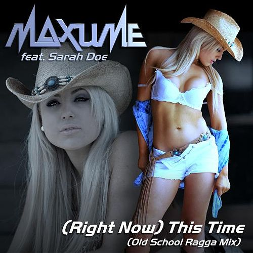 (Right Now) This Time (Old School Ragga Edit) [feat. Sarah Doe] by Maxume