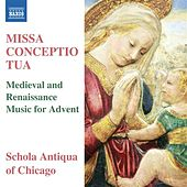 Missa Conceptio Tua: Medieval & Renaissance Music for Advent by Schola Antiqua of Chicago