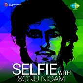 Selfie with Sonu Nigam by Various Artists