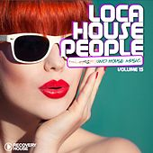 Play & Download Loca House People, Vol. 15 by Various Artists | Napster