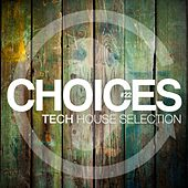Choices, Vol. 22 (Tech House Selection) by Various Artists