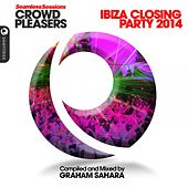 Seamless Sessions Crowd Pleasers Ibiza Closing Party '14 (Compiled & Mixed By Graham Sahara) by Various Artists