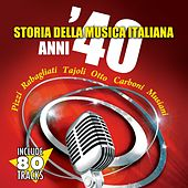 Play & Download La storia della musica italiana anni '40 by Various Artists | Napster