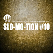 Play & Download Slo-Mo-Tion #10 - A New Chapter of Deep Electronic House Music by Various Artists | Napster
