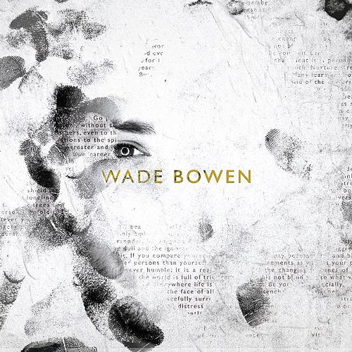 Play & Download Wade Bowen by Wade Bowen | Napster