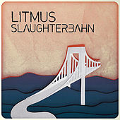 Play & Download Slaughterbahn by Litmus | Napster