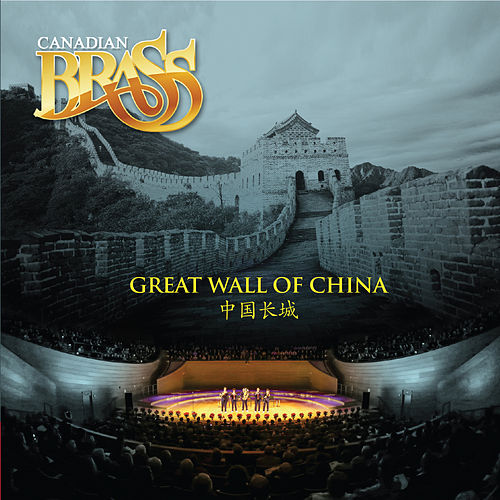 Great Wall Of China by Canadian Brass
