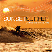 Sunset Surfer - 25 Balearic Chill Sounds by Various Artists