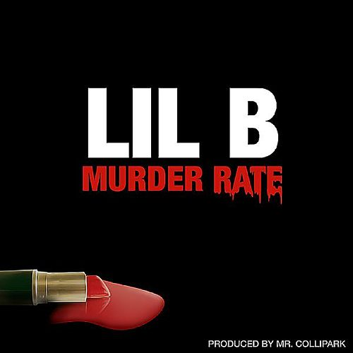 Play & Download Murder Rate by Lil B | Napster