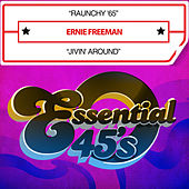 Play & Download Raunchy '65 / Jivin' Around (Digital 45) by Ernie Freeman | Napster
