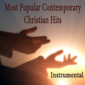 Play & Download Most Popular Contemporary Christian Hits: Instrumental by The O'Neill Brothers Group | Napster