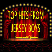 Play & Download Top Hits from Jersey Boys: Instrumental Guitar by The O'Neill Brothers Group | Napster