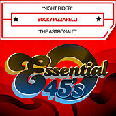 Play & Download Night Rider / The Astronaut (Digital 45) by Bucky Pizzarelli | Napster