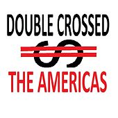 Play & Download Double-Crossed by The Americas | Napster