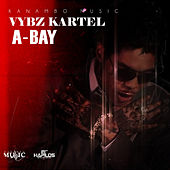 Play & Download A - Bay - Single by VYBZ Kartel | Napster