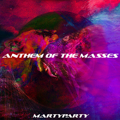 Play & Download Anthem of the Masses - Single by Marty Party | Napster