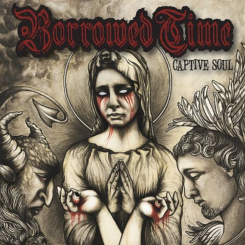 Play & Download Captive Soul by Borrowed Time | Napster