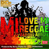 Play & Download Mi Love Mi Reggae by Various Artists | Napster