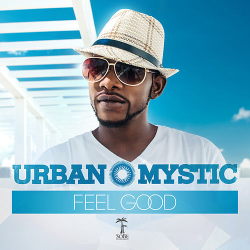 Feel Good - Single by Urban Mystic