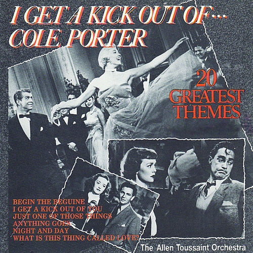 I Get A Kick Out Of Cole Porter by Allen Toussaint