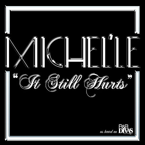 Play & Download It Still Hurts by Michel'le | Napster