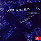 Play & Download Jirák:  Symphony No. 5, Symphonic Variations, Op. 40 by Czech Philharmonic Orchestra | Napster