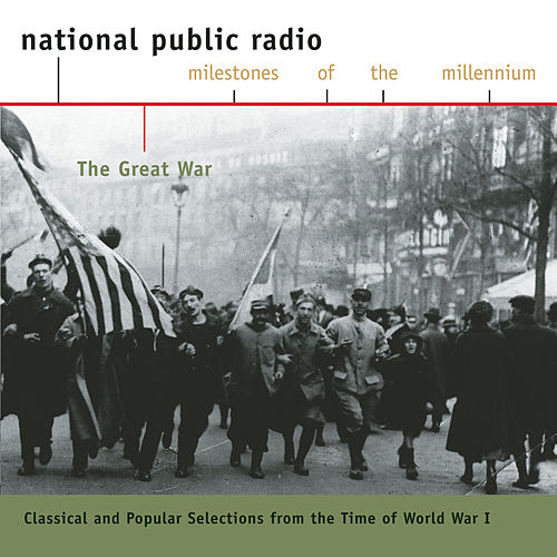 Play & Download NPR Milestones of the Millennium:  World War I by Various Artists   Napster