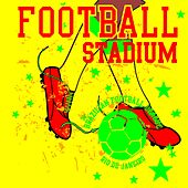 Brazilian Football Stadium Hits (Best of Fussball Soccer Fiesta Deluxe Edition) by Various Artists
