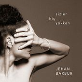 Play & Download Sizler Hiç Yokken by Jehan Barbur | Napster