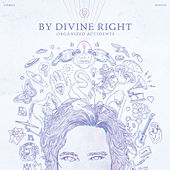 Play & Download Organized Accidents by By Divine Right | Napster