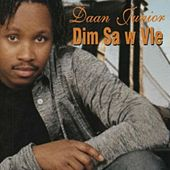 Play & Download Dim sa w vlé by Daan Junior | Napster