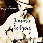 Jazz Collection: Jimmie Rodgers by Jimmie Rodgers
