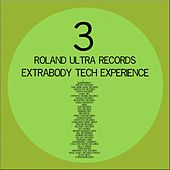 Play & Download Extrabody Tech Experience 3.0 by Various Artists | Napster